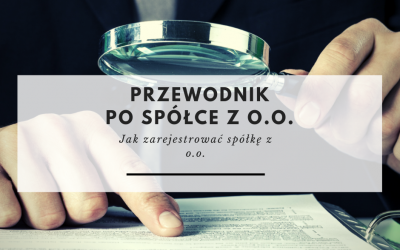 Przewodnik po spółce z o.o. cz. 2 – Jak zarejestrować spółkę z o.o. w sposób tradycyjny