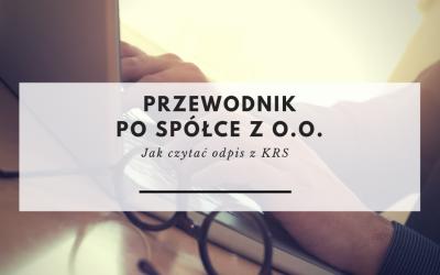 Przewodnik po spółce z o.o. cz. 4 – Jak czytać odpis z KRS?